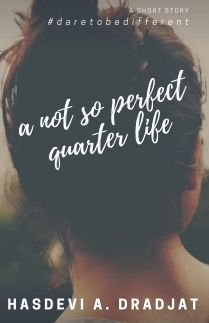 A Not So Perfect Quarter Life