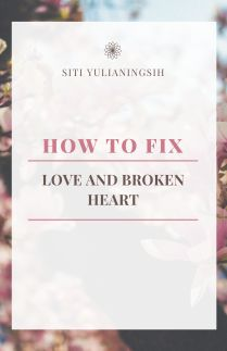 How To Fix Love and Broken Heart