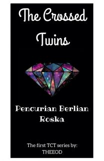 The Crossed Twin  Berlian Rosca